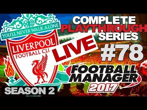 FOOTBALL MANAGER 2017 | THE LIVERPOOL SAVE LIVE | WITH Q&A