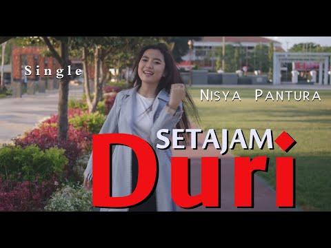 SETAJAM DURI - NISYA PANTURA NEW ..!! 2019