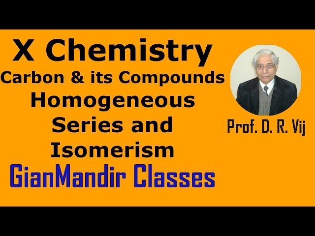 X Chemistry | Carbon and its Compounds | Homogeneous Series and Isomerism by Gaurav Sir