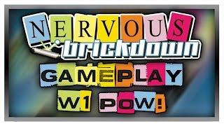 NERVOUS BRICKDOWN - World 1: Pow! - Gameplay/Walkthrough
