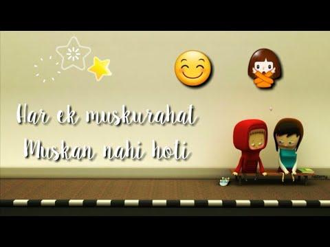 New Whatsapp Status song #Har ek muskurahat muskan nahi hoti