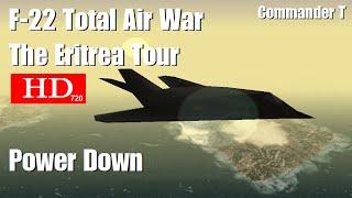 F22 Raptor Total Air War TAW, Power Down 720HD [Episode 23]