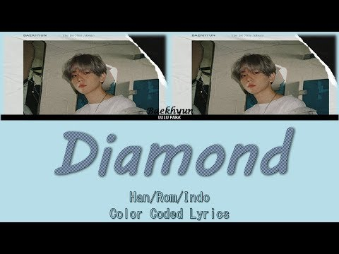 Baekhyun - Diamond (Color Coded Lyrics Han/Rom/Indo) Lyrics Sub Indo