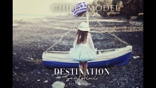 Destination: Santorini - Child Model Magazine