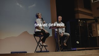 SHAME OFF YOU | PASTOR PHIL & NICOLE JOHNSON