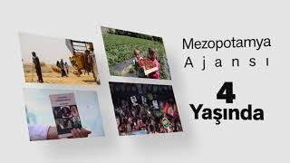 AJANSA MEZOPOTAMYA 4 SALÎ YE / MEZOPOTAMYA AJANSI 4 YAŞINDA
