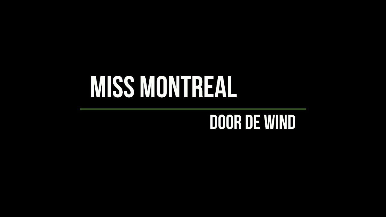 Miss Montreal Door De Wind Lyrics Beste Zangers 2020 Youtube