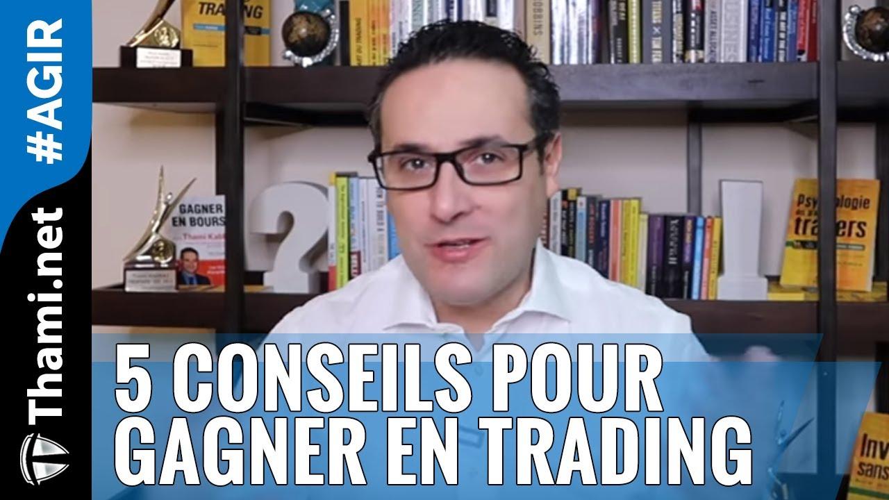 5 conseils pour gagner en Trading quand on débute ?