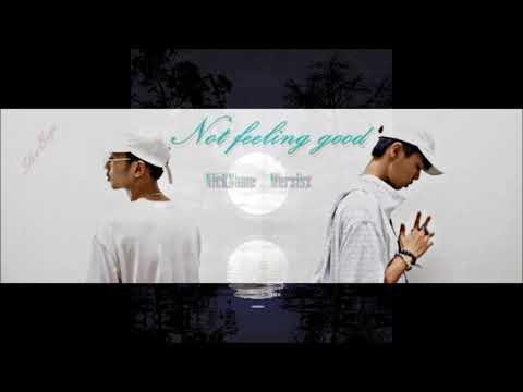 NICKNAME & MERSISZ - ไม่ค่อยดี (Not Feeling Good)