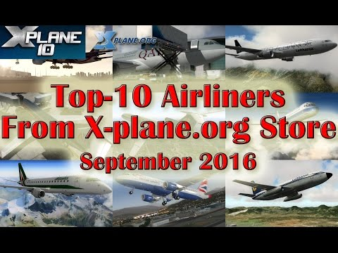 Top-10 Airliners from X-plane.org Store (September 2016) | X-plane 10