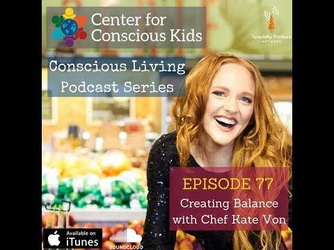 Creating Balance & Discovering Your Inner Feng Shui with Chef Kate Von