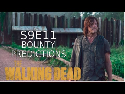 THE WALKING DEAD S9E11 BOUNTY PREDICTIONS