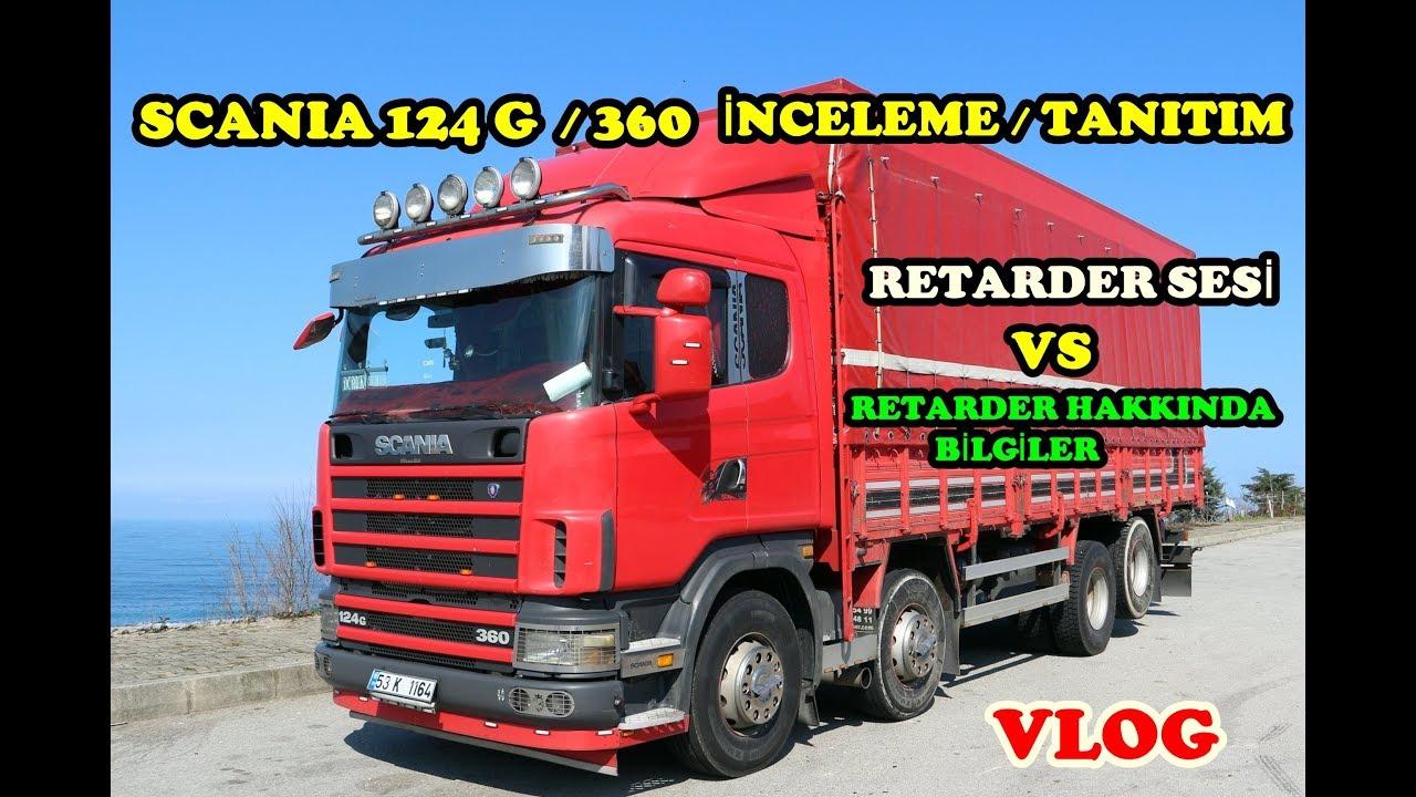 #SCANIA 124 G 360 / JET / TANITIM / RETARDER SESİ / VLOG