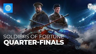Soldiers of Fortune: Quarter-Finals