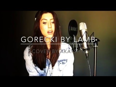 Gorecki by Lamb cover by Akaysha Adderley