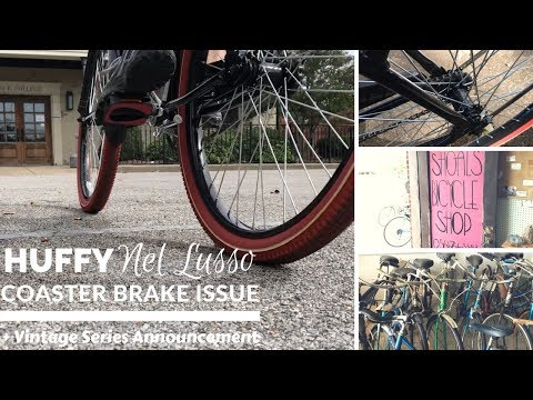 Coaster Brake Issues on the Huffy Nel Lusso Cruiser Bicycle + Upcoming vintage series preview