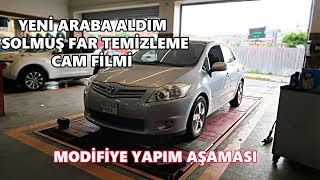 TOYOTA AURİS ALDIM | MODİFİYE AŞAMALARI PART 1