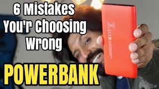 6 Mistakes in choosing Powerbank | Don't Buy Powerbank before Watching this Video
