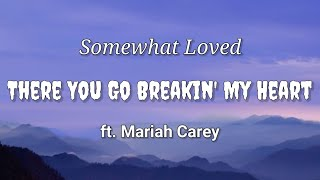 Jimmy Jam & Terry Lewis - Somewhat Loved (There You Go Breakin' My Heart) [Lyrics] ft. Mariah Carey
