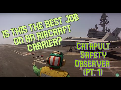 Best Job On The Flight Deck - Catapult Safety Observer (Pt. 1 of 2)