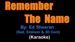 Ed Sheeran - REMEMBER THE NAME (karaoke version) Feat. Eminem & 50 Cent