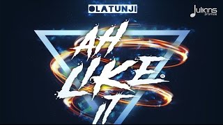"Olatunji - Ah Like It ""2017 Soca"" (Trinidad)"