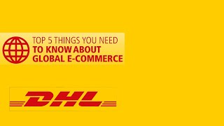 Top 5 Delivered by DHL: Global E-Commerce