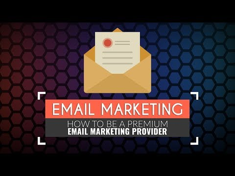 Email Marketing: How To Be A Premium Email Marketing Provider