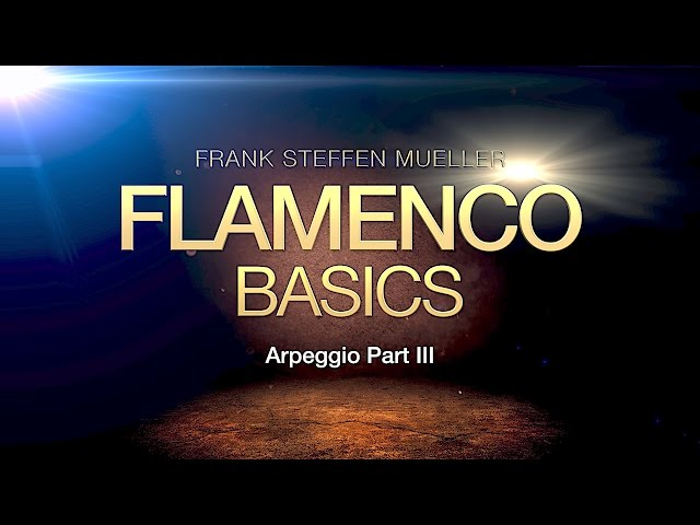 Flamenco Guitar Basic Lessons  | Arpeggio (part 3) | Frank Steffen Mueller