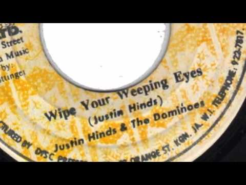 WIPE YOUR WEEPING EYES - JUSTIN HINDS AND THE DOMINOES
