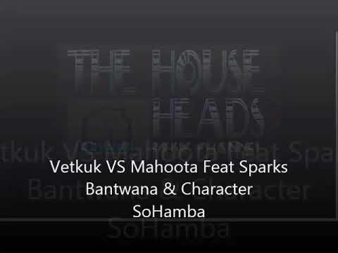 Vetkuk VS Mahoota Feat Sparks Bantwana & Character SoHamba