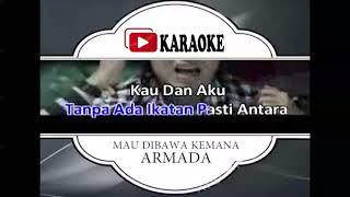 Lagu Karaoke ARMADA - MAU DI BAWA KEMANA (POP INDONESIA) | Official Karaoke Musik Video