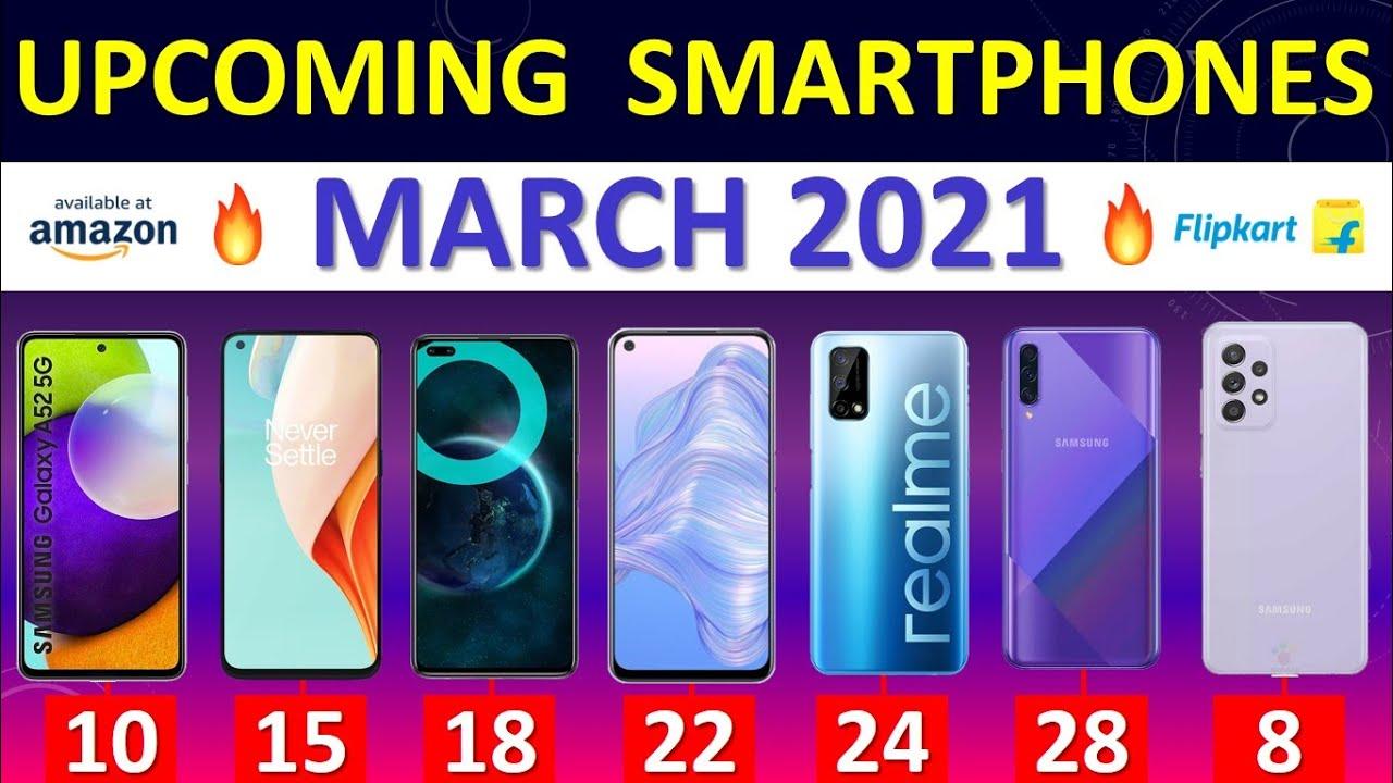 Top Upcoming Smartphones March 2021🔥🔥🔥