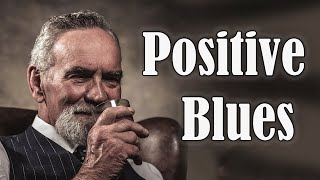 Positive Blues Music - Good Mood Blues Modern Music for Happy Morning