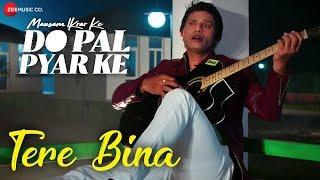 Tere Bina | Mausam Ikrar Ke Do Pal Pyar Ke | Armaan Malik | Armaan Malik | Mukesh J. Bharti