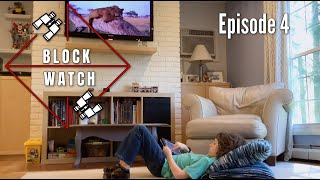 Block Watch (Episode 4)