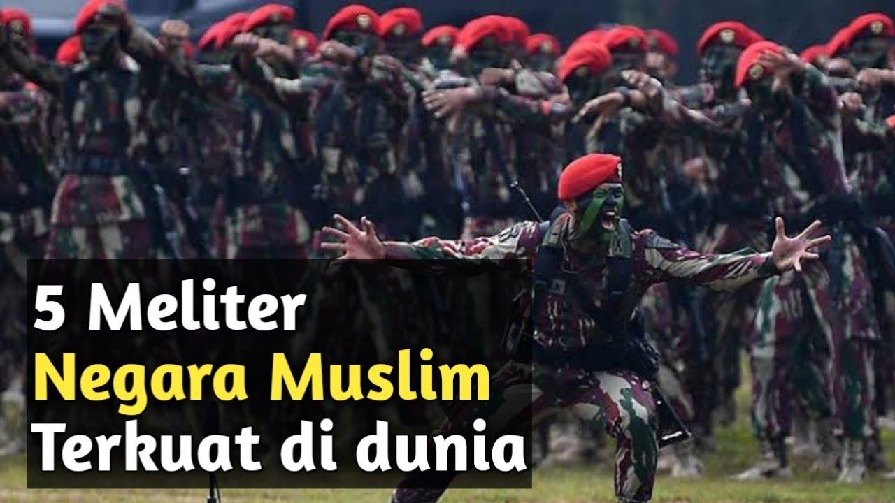 5 Meliter Negara Muslim Terkuat Di dunia