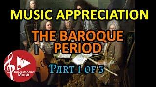 The Baroque Period  Part 1 of 3 Music Appreciation