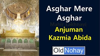 Asghar Mere Asghar - Old Nauha from Lucknow