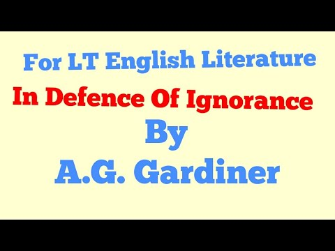 In Defence Of Ignorance By AG Gardiner,LT English Literature