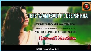 Tere Naam - Deepshikha (Unplugged Female Cover) | Lyrics With Translation Mp3