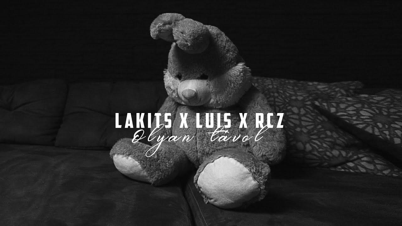 Download LAKITS x LUIS x RCZ - Olyan távol (Official Music Video)