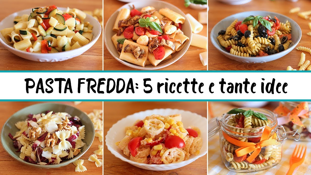PASTA FREDDA 5 ricette e tante idee  insalata di pasta  pasta salad  YouTube