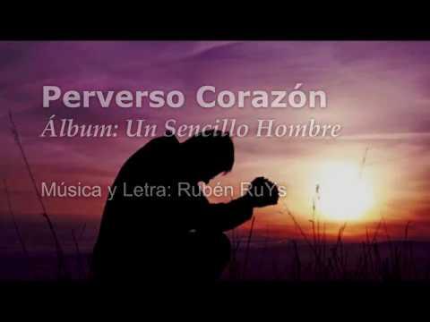 Perverso Corazón (Un Sencillo Hombre) || Rubén RuYs