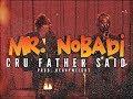 Cru Father Said - Mr. NOBADi [Lyrics Video] Mp3