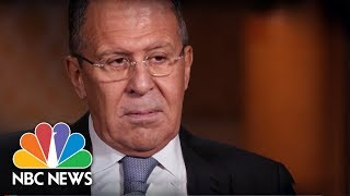 Russia's Foreign Minister Sergey Lavrov (Full Interview) | NBC News
