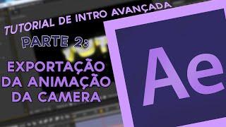 Tutorial - Intro Avançada (Parte 2 - Exportação da animação da câmera)