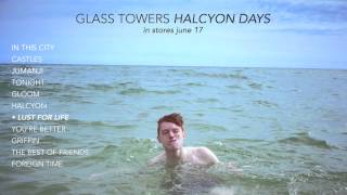 Glass Towers - Halcyon Days Interactive Stream