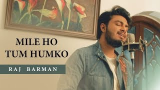 Mile Ho Tum - Raj Barman | Unplugged Cover | Fever mp3 song download