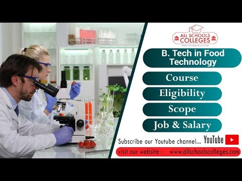 BTech in Food Technology Course | eligibility, fee structure, Employment Area, Career Option, Salary